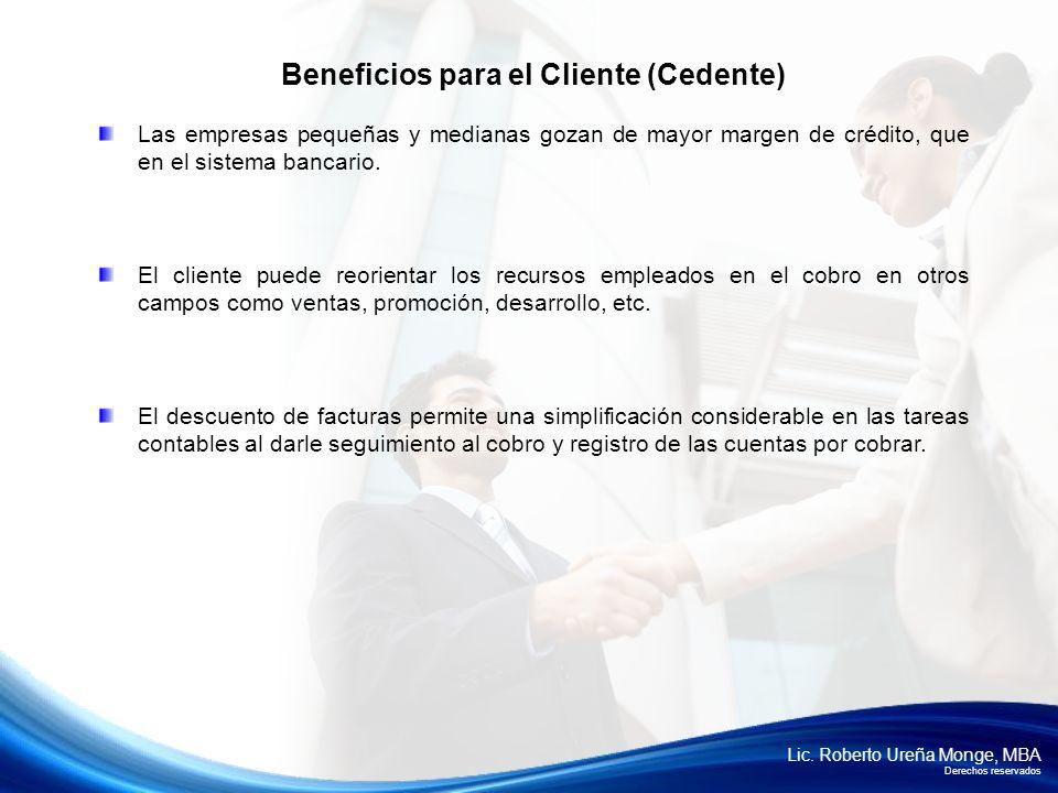 Lic. Roberto Ureña Monge, MBA Derechos reservados Las empresas pequeñas y medianas gozan de mayor margen de crédito, que en el sistema bancario. El cl