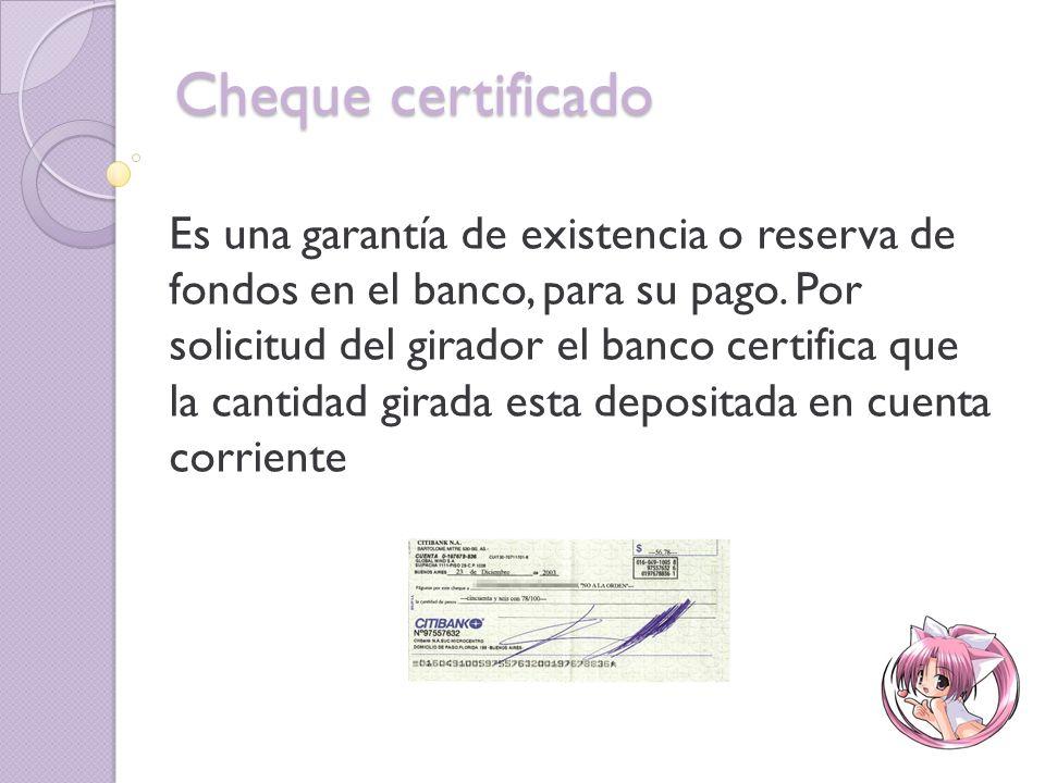 Cheque viajero Conocido como cheque turístico este cheque también el librador y el librado son la misma persona que necesariamente deben ser un banco y serán pagados por las sucursales en otros países.