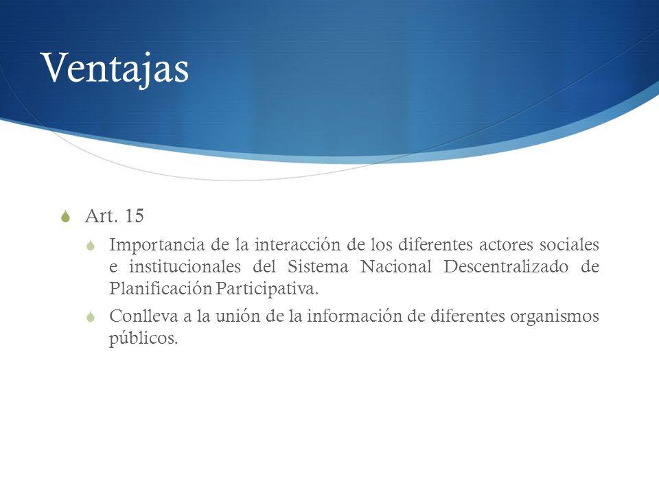Ventajas Art. 15 Importancia de la interacción de los diferentes actores sociales e institucionales del Sistema Nacional Descentralizado de Planificac