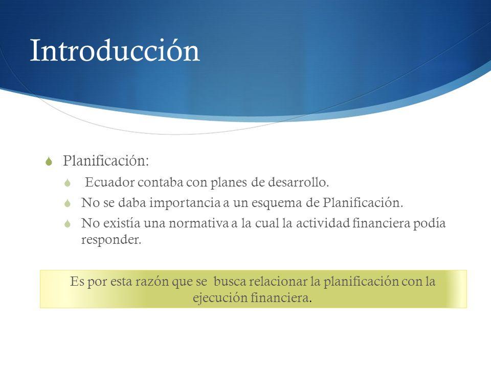 Planificación: Ecuador contaba con planes de desarrollo. No se daba importancia a un esquema de Planificación. No existía una normativa a la cual la a