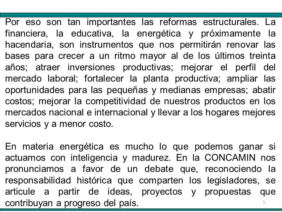 5 Por eso son tan importantes las reformas estructurales.