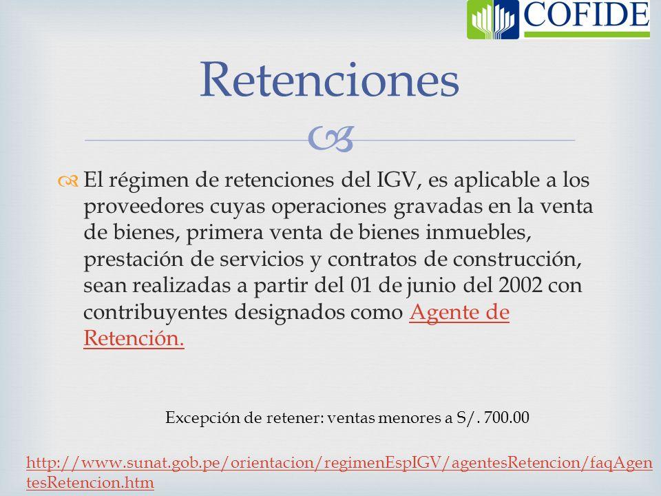 El régimen de retenciones del IGV, es aplicable a los proveedores cuyas operaciones gravadas en la venta de bienes, primera venta de bienes inmuebles,
