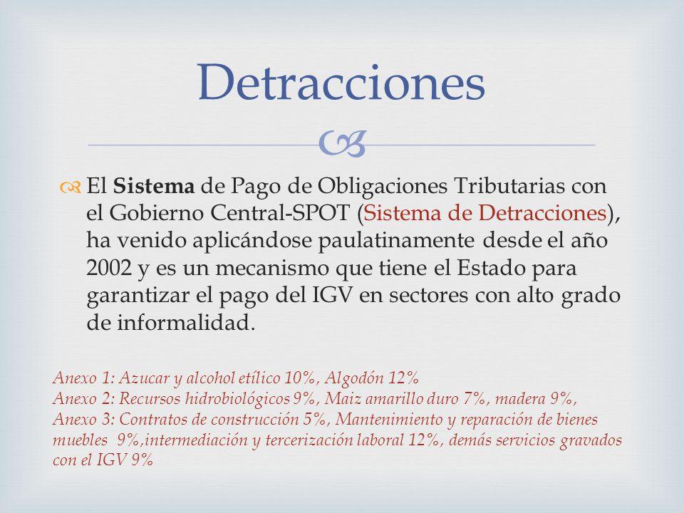 El Sistema de Pago de Obligaciones Tributarias con el Gobierno Central-SPOT (Sistema de Detracciones), ha venido aplicándose paulatinamente desde el a