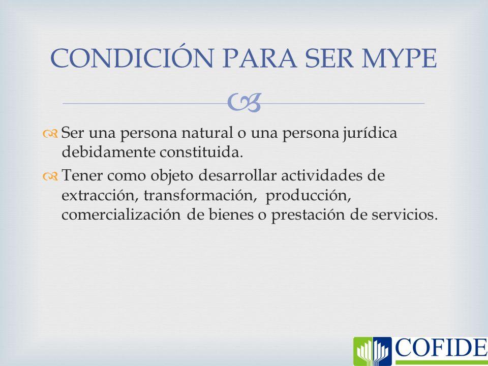 Ser una persona natural o una persona jurídica debidamente constituida. Tener como objeto desarrollar actividades de extracción, transformación, produ