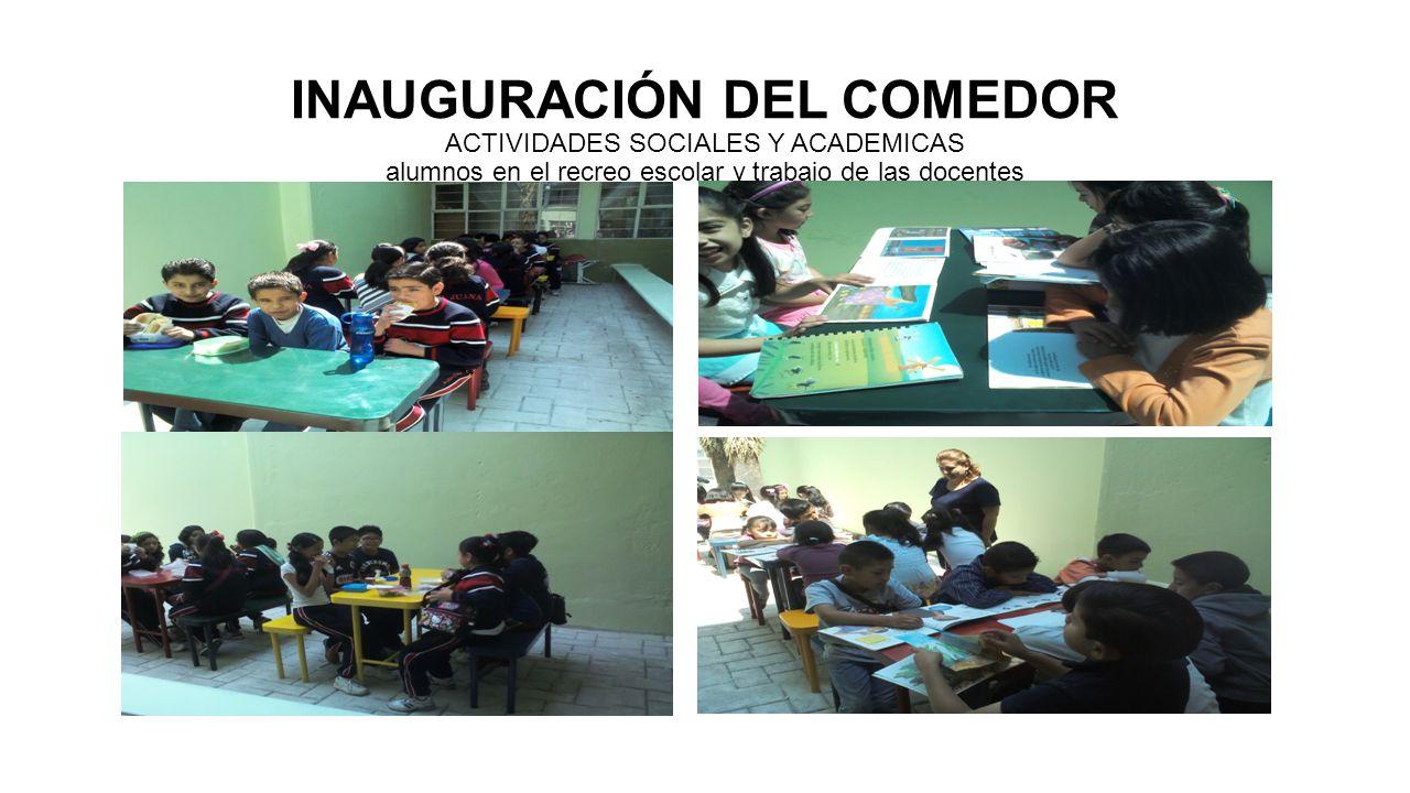 INAUGURACIÓN DEL COMEDOR ACTIVIDADES SOCIALES Y ACADEMICAS alumnos en el recreo escolar y trabajo de las docentes
