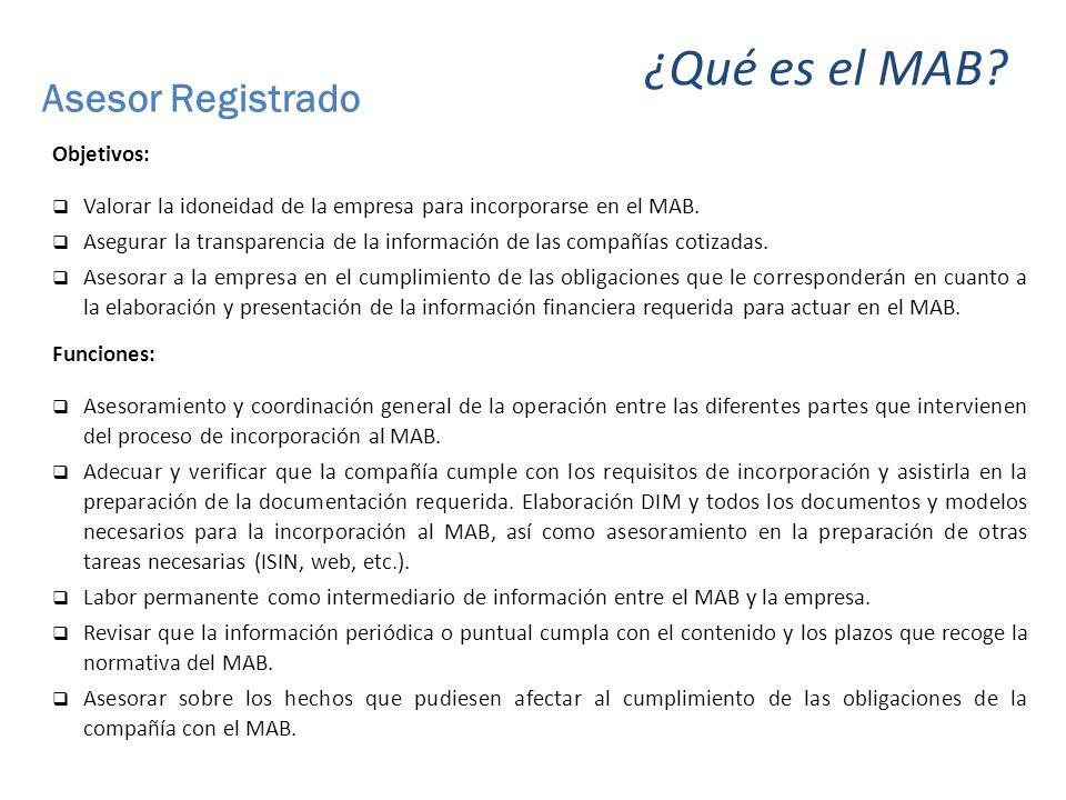 Asesor Registrado Objetivos: Valorar la idoneidad de la empresa para incorporarse en el MAB.