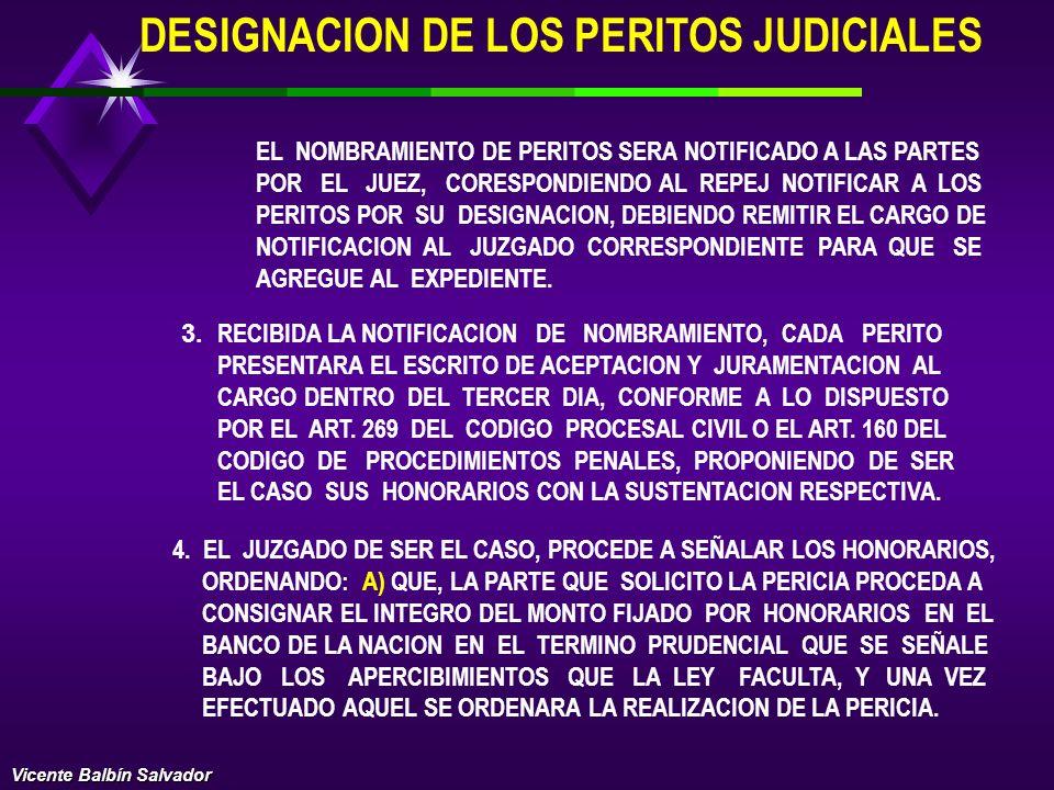 DESIGNACION DE LOS PERITOS JUDICIALES 1. LOS PERITOS SERAN DESIGNADOS, CUANDO EL MAGISTRADO, DENTRO DE UN PROCESO JUDICIAL, ENCUENTRE PUNTOS CONTROVER