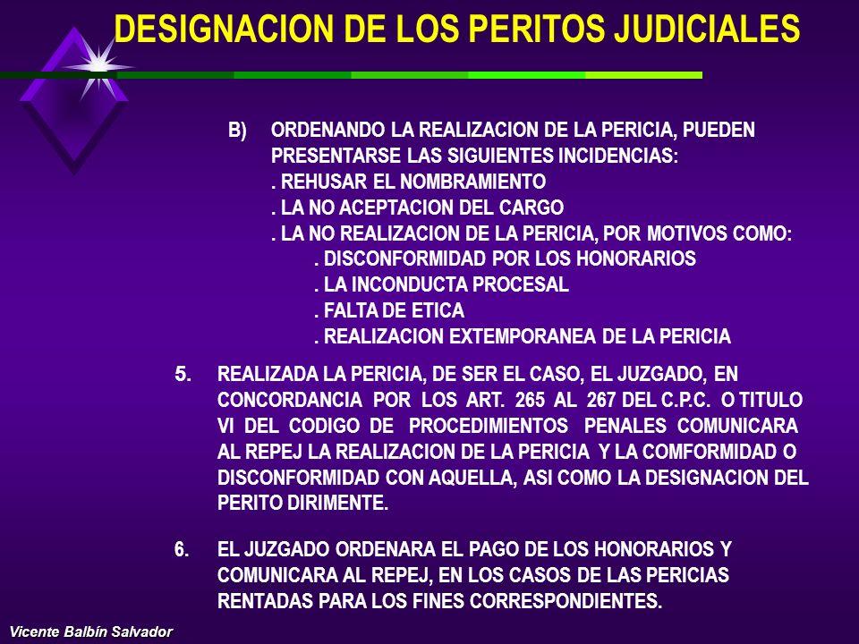 DESIGNACION DE LOS PERITOS JUDICIALES EL NOMBRAMIENTO DE PERITOS SERA NOTIFICADO A LAS PARTES POR EL JUEZ, CORESPONDIENDO AL REPEJ NOTIFICAR A LOS PER