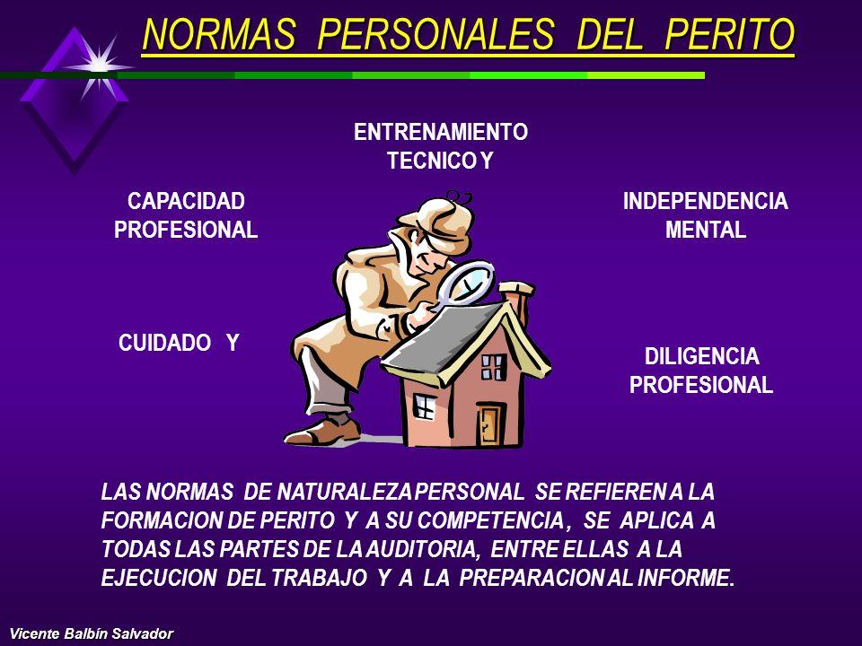 I. NORMAS PERSONALES II. NORMAS RELATIVAS A LA EJECUCION DEL TRABAJO I II. NORMAS RELATIVAS AL INFORME NAGA NAGA Vicente Balbín Salvador NORMAS DE AUD