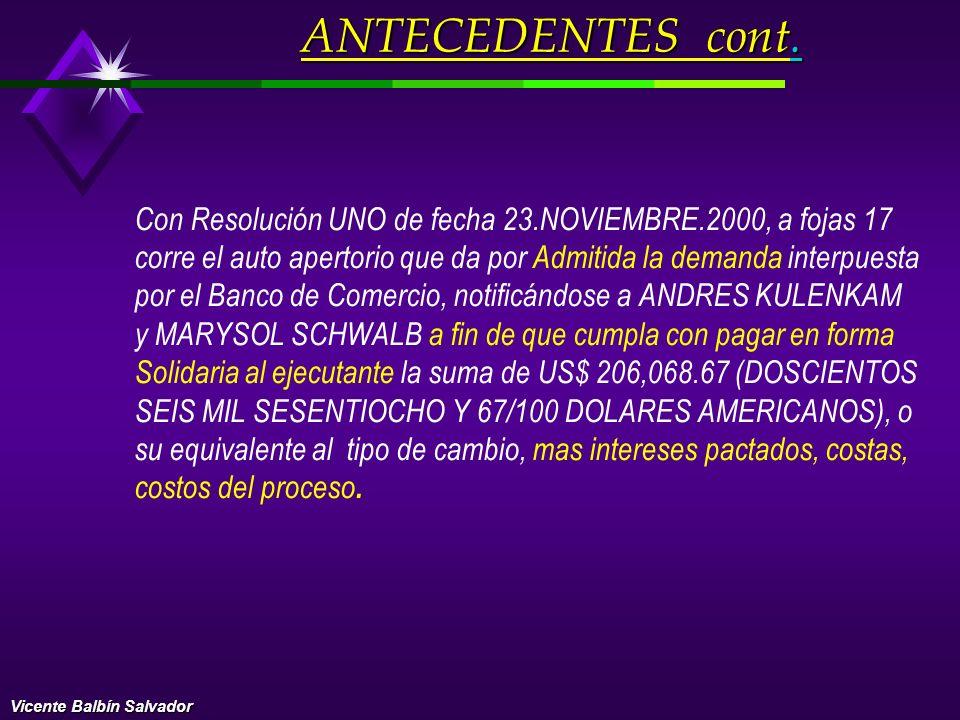 A fojas 11 al 16 con fecha 16.NOVIEMBRE.2000, corre la demanda interpuesta por el BANCO DE COMERCIO contra ANDRES KULENKAM y MARISOL SCHWALB a fin de