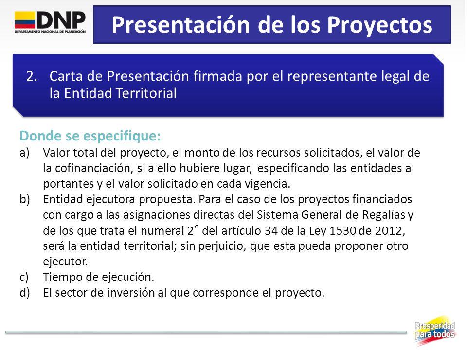 Presentación de los Proyectos 2.Carta de Presentación firmada por el representante legal de la Entidad Territorial Donde se especifique: a)Valor total