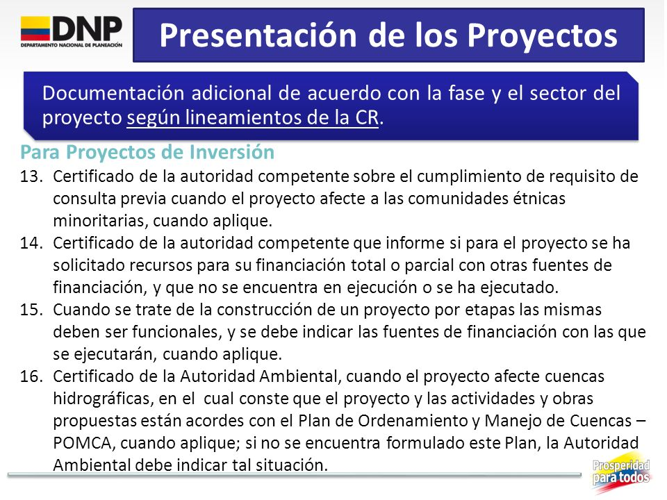 Presentación de los Proyectos Documentación adicional de acuerdo con la fase y el sector del proyecto según lineamientos de la CR. Para Proyectos de I