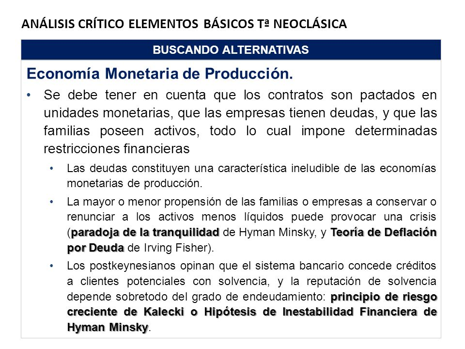 ANÁLISIS CRÍTICO ELEMENTOS BÁSICOS Tª NEOCLÁSICA BUSCANDO ALTERNATIVAS Economía Monetaria de Producción. Se debe tener en cuenta que los contratos son