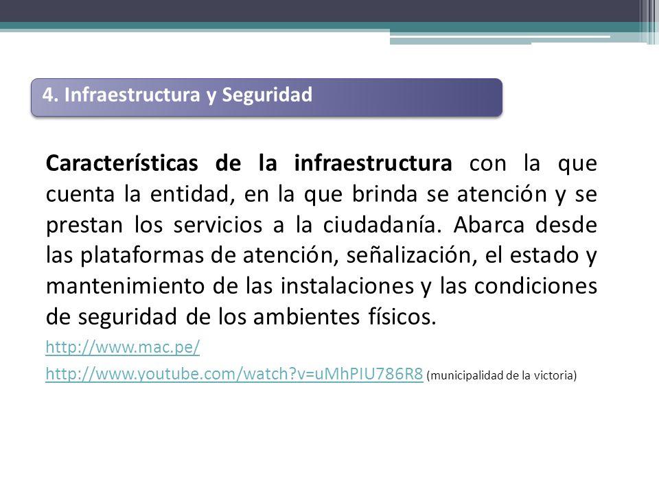 Características de la infraestructura con la que cuenta la entidad, en la que brinda se atención y se prestan los servicios a la ciudadanía.