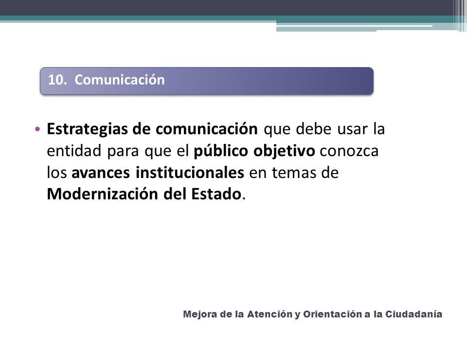 Estrategias de comunicación que debe usar la entidad para que el público objetivo conozca los avances institucionales en temas de Modernización del Estado.