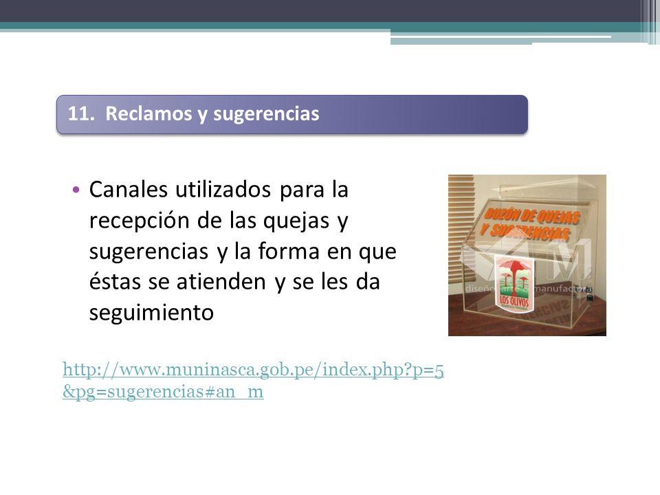 Canales utilizados para la recepción de las quejas y sugerencias y la forma en que éstas se atienden y se les da seguimiento http://www.muninasca.gob.pe/index.php?p=5 &pg=sugerencias#an_m 11.