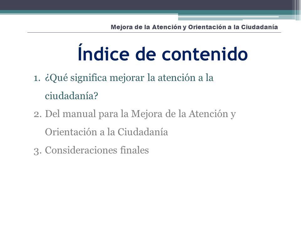 Mejora de la Atención y Orientación a la Ciudadanía ¿Qué resultados busca el Manual.