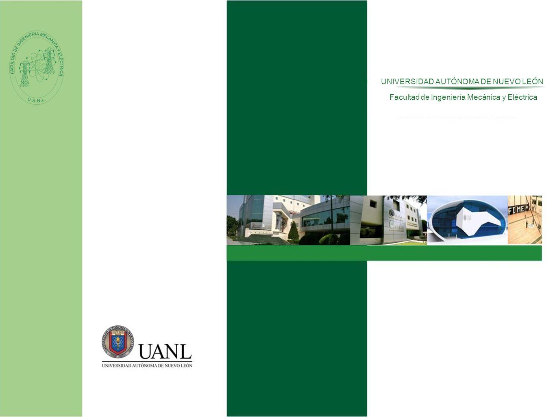 Presentado por: Ing. Esteban Báez Villarreal Director UNIVERSIDAD AUTÓNOMA DE NUEVO LEÓN Facultad de Ingeniería Mecánica y Eléctrica