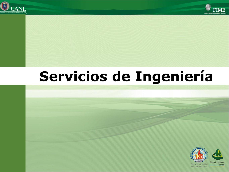 Presentado por: Ing. Esteban Báez Villarreal Director UNIVERSIDAD AUTÓNOMA DE NUEVO LEÓN Facultad de Ingeniería Mecánica y Eléctrica Servicios de Inge