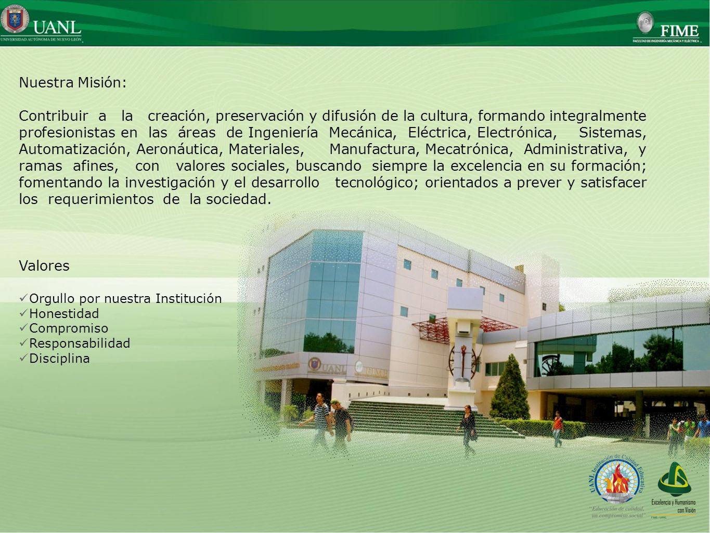 Presentado por: Ing. Esteban Báez Villarreal Director UNIVERSIDAD AUTÓNOMA DE NUEVO LEÓN Facultad de Ingeniería Mecánica y Eléctrica Nuestra Misión: C