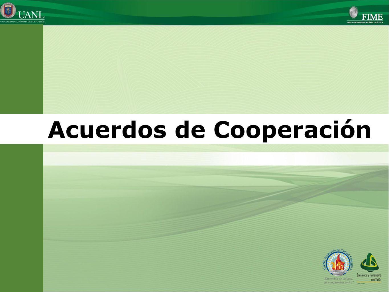Presentado por: Ing. Esteban Báez Villarreal Director UNIVERSIDAD AUTÓNOMA DE NUEVO LEÓN Facultad de Ingeniería Mecánica y Eléctrica Acuerdos de Coope