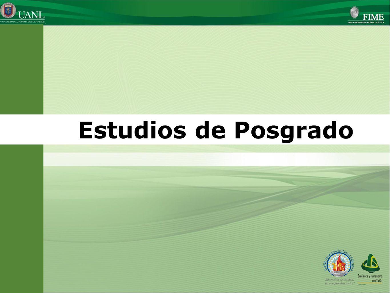 Presentado por: Ing. Esteban Báez Villarreal Director UNIVERSIDAD AUTÓNOMA DE NUEVO LEÓN Facultad de Ingeniería Mecánica y Eléctrica Estudios de Posgr