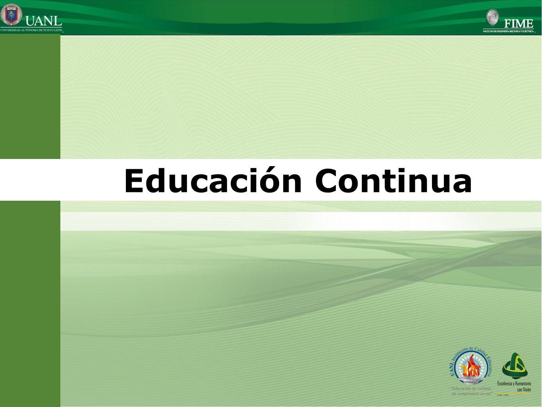 Presentado por: Ing. Esteban Báez Villarreal Director UNIVERSIDAD AUTÓNOMA DE NUEVO LEÓN Facultad de Ingeniería Mecánica y Eléctrica Educación Continu