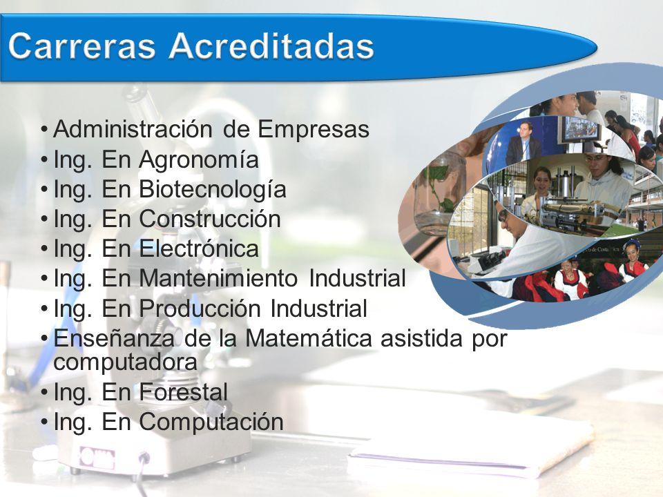 Administración de Empresas Ing.En Agronomía Ing. En Biotecnología Ing.