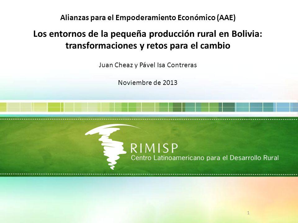 1 Alianzas para el Empoderamiento Económico (AAE) Los entornos de la pequeña producción rural en Bolivia: transformaciones y retos para el cambio Juan
