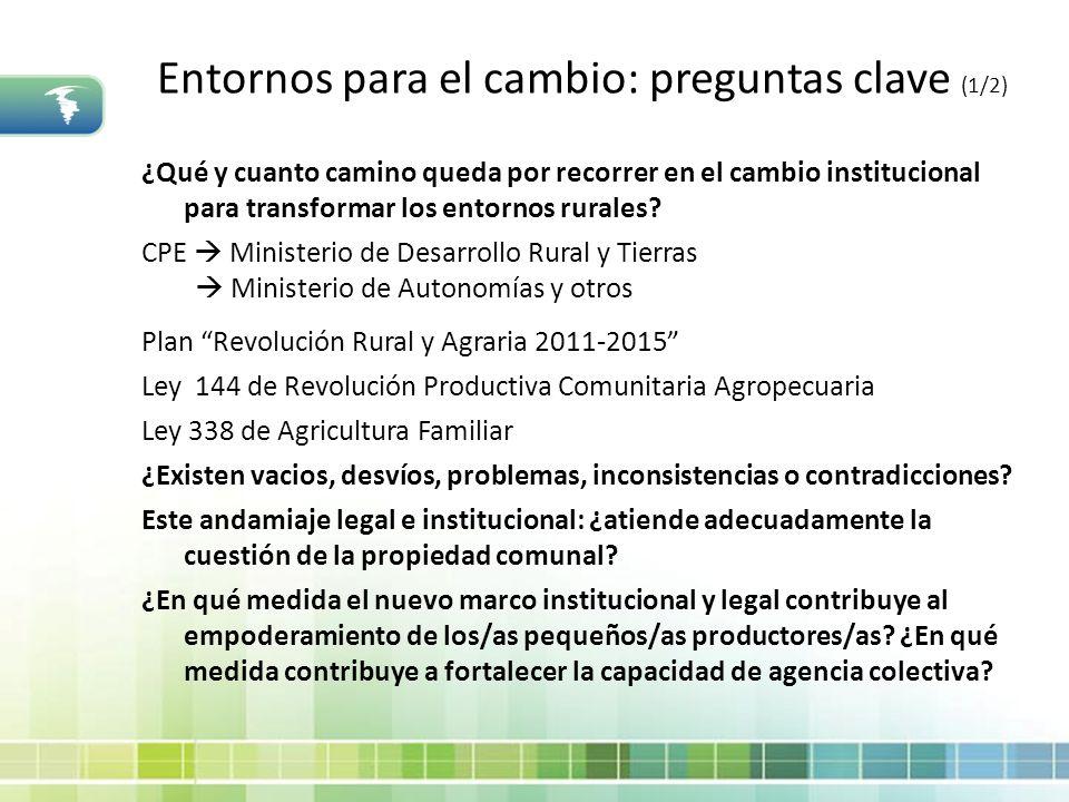 Entornos para el cambio: preguntas clave (1/2) ¿Qué y cuanto camino queda por recorrer en el cambio institucional para transformar los entornos rurale