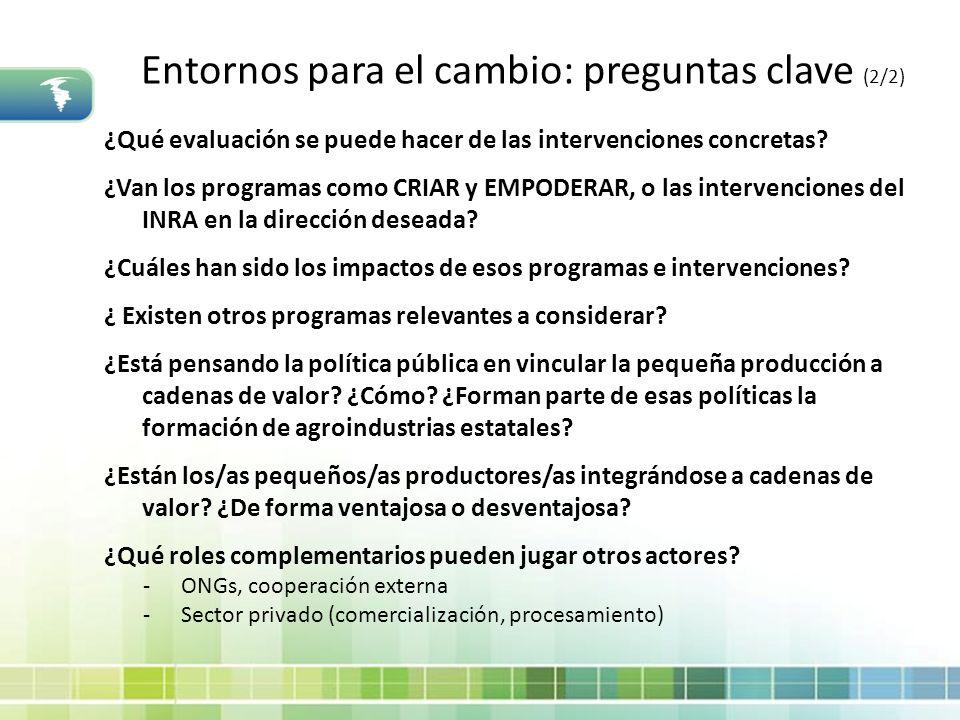 Entornos para el cambio: preguntas clave (2/2) ¿Qué evaluación se puede hacer de las intervenciones concretas? ¿Van los programas como CRIAR y EMPODER