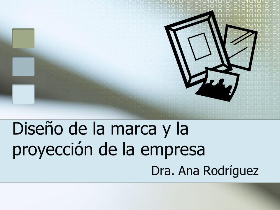 Diseño de la marca y la proyección de la empresa Dra. Ana Rodríguez