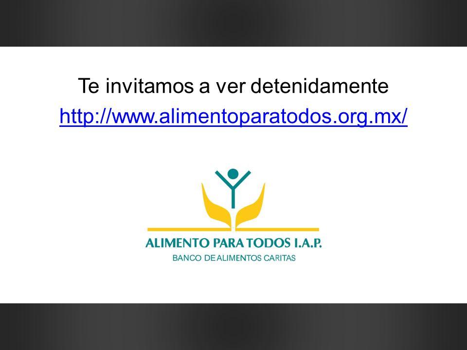 Te invitamos a ver detenidamente http://www.alimentoparatodos.org.mx/