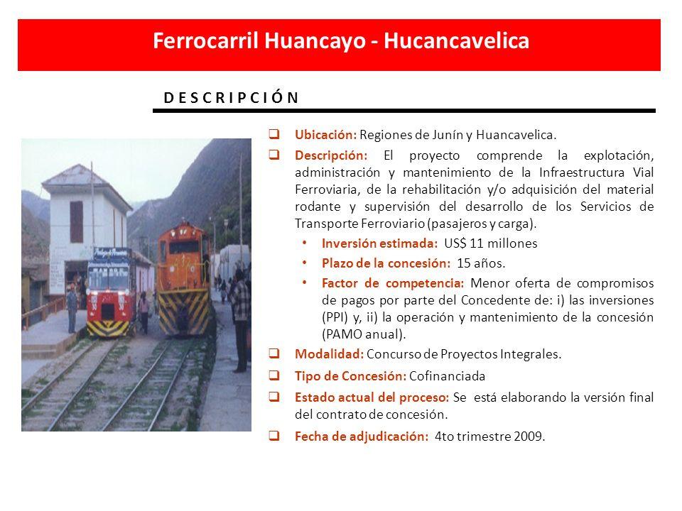Ubicación: Regiones de Junín y Huancavelica. Descripción: El proyecto comprende la explotación, administración y mantenimiento de la Infraestructura V