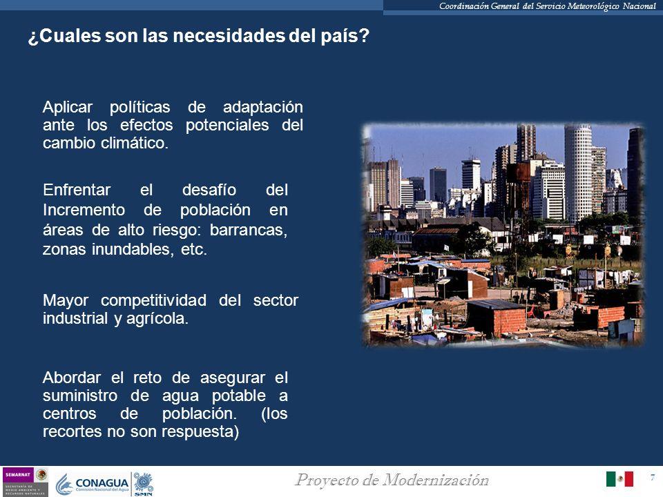 7 Proyecto de Modernización Coordinación General del Servicio Meteorológico Nacional ¿Cuales son las necesidades del país? Aplicar políticas de adapta