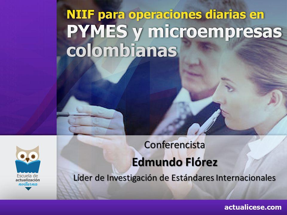 Operaciones Diarias basadas en NIIF Pymes – IFRS for SME y Microempresas CONTENIDO TEMATICO Preparado por: edmundo.florez@blacolombia.com Líder de Inv