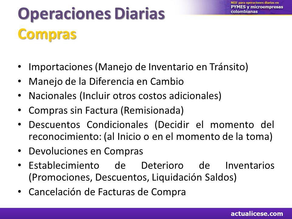 Operaciones Diarias Compras Importaciones (Manejo de Inventario en Tránsito) Manejo de la Diferencia en Cambio Nacionales (Incluir otros costos adicio