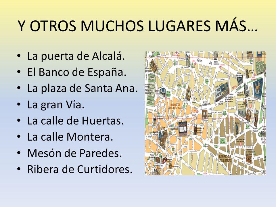 Y OTROS MUCHOS LUGARES MÁS… La puerta de Alcalá.El Banco de España.