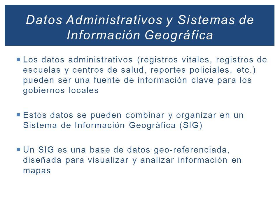 Los datos administrativos (registros vitales, registros de escuelas y centros de salud, reportes policiales, etc.) pueden ser una fuente de informació