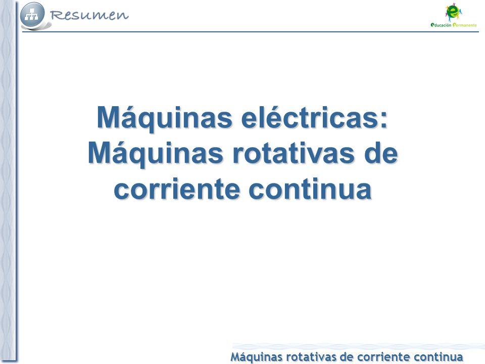 Máquinas rotativas de corriente continua Máquinas eléctricas: Máquinas rotativas de corriente continua