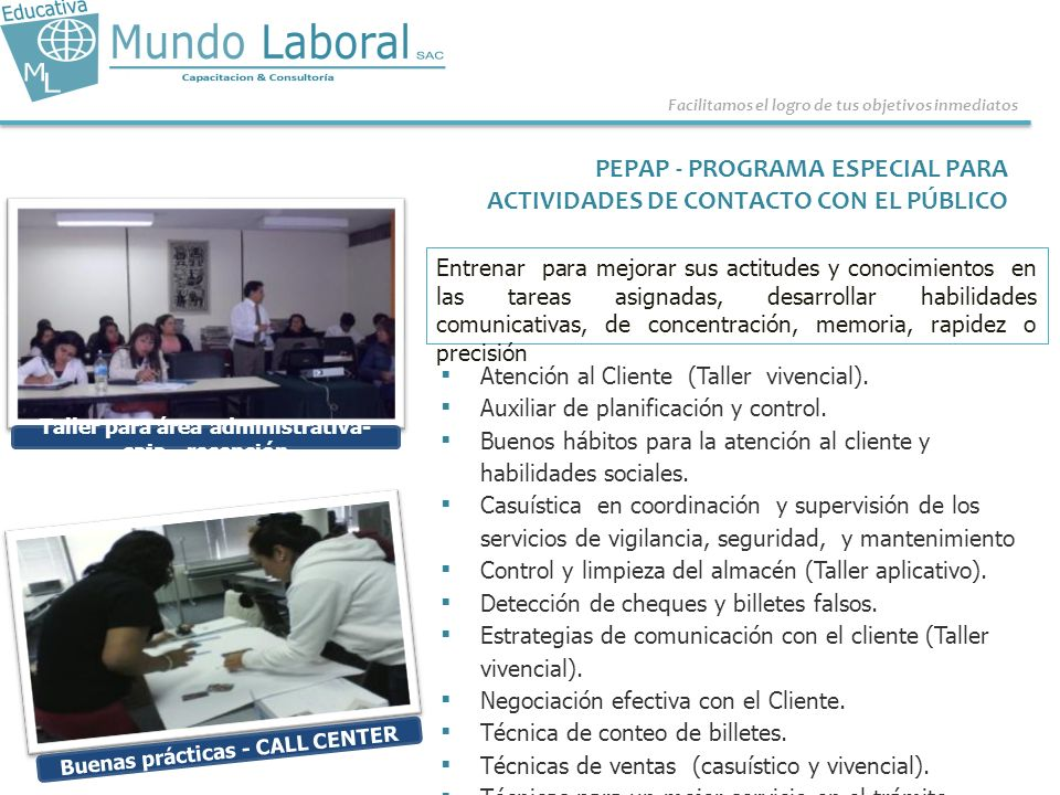 PEPAP - PROGRAMA EFECTIVO DE CALL CENTER Valores y trabajo en equipo Habilidades blandas Facilitamos el logro de tus objetivos inmediatos Análisis y la interpretación de los datos.