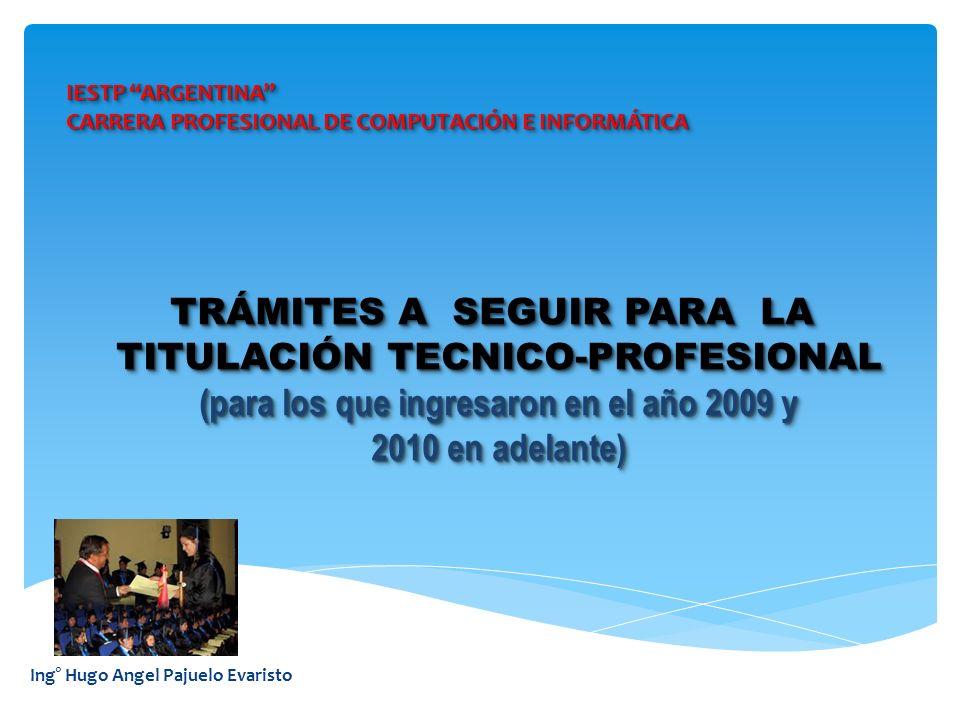 IESTP ARGENTINA CARRERA PROFESIONAL DE COMPUTACIÓN E INFORMÁTICA IESTP ARGENTINA CARRERA PROFESIONAL DE COMPUTACIÓN E INFORMÁTICA Ing° Hugo Angel Paju