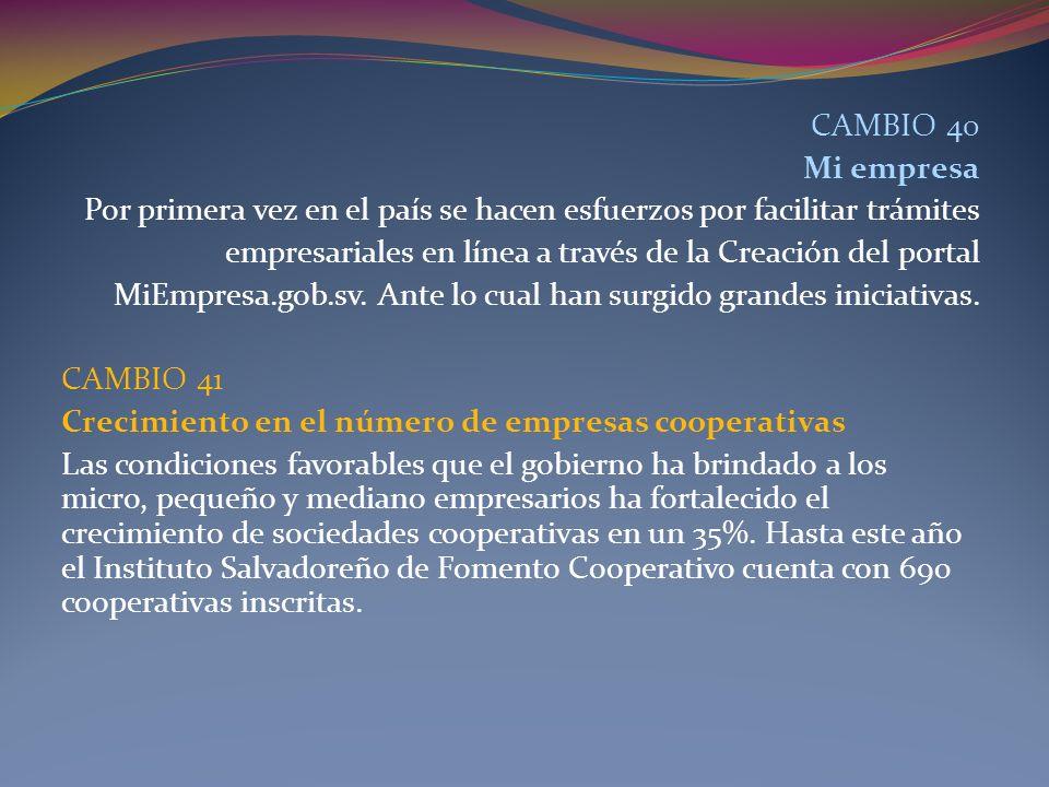 CAMBIO 40 Mi empresa Por primera vez en el país se hacen esfuerzos por facilitar trámites empresariales en línea a través de la Creación del portal Mi