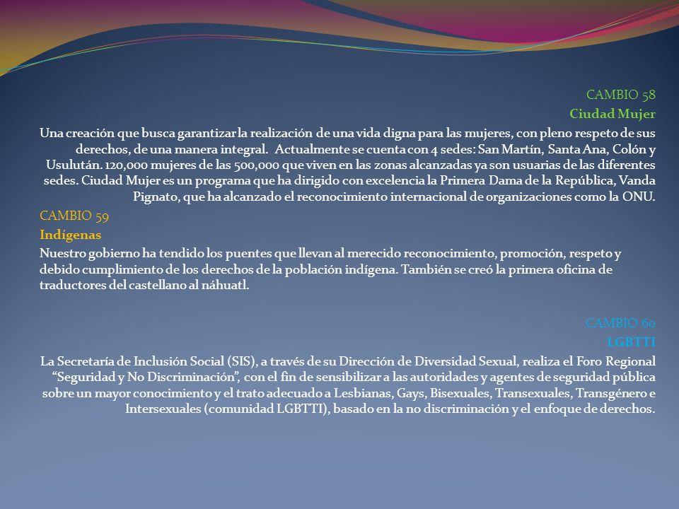CAMBIO 58 Ciudad Mujer Una creación que busca garantizar la realización de una vida digna para las mujeres, con pleno respeto de sus derechos, de una