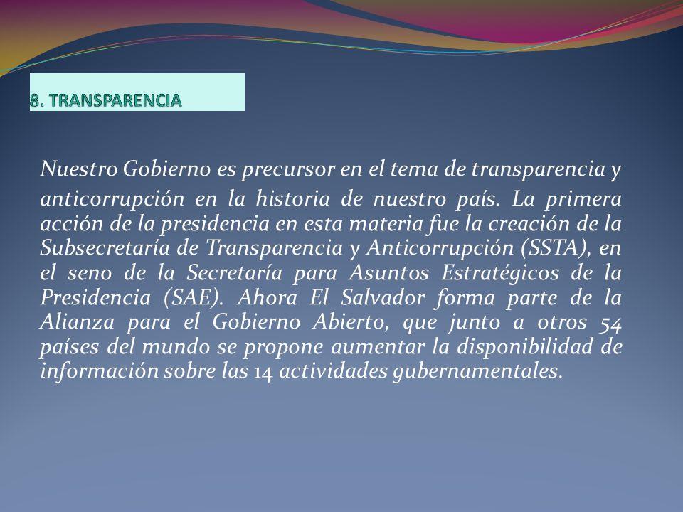 Nuestro Gobierno es precursor en el tema de transparencia y anticorrupción en la historia de nuestro país. La primera acción de la presidencia en esta