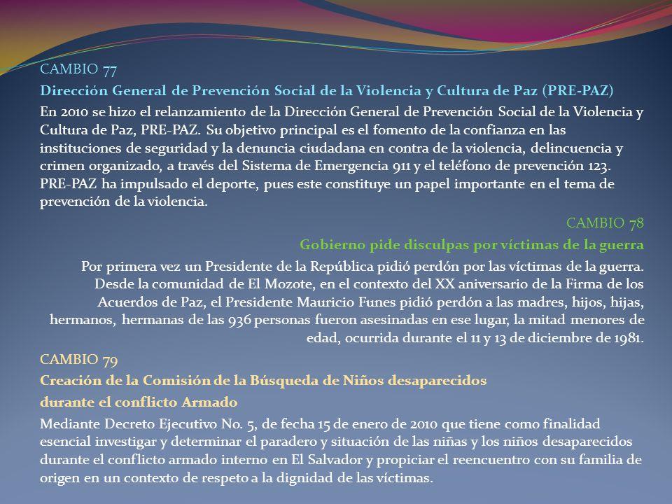 CAMBIO 77 Dirección General de Prevención Social de la Violencia y Cultura de Paz (PRE-PAZ) En 2010 se hizo el relanzamiento de la Dirección General d