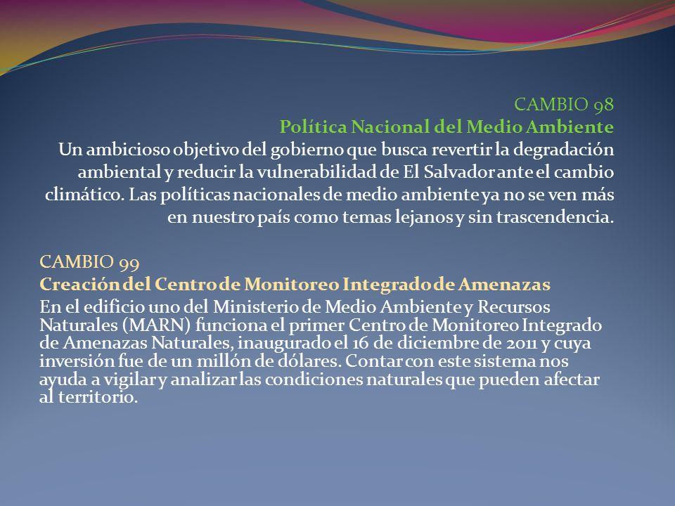CAMBIO 98 Política Nacional del Medio Ambiente Un ambicioso objetivo del gobierno que busca revertir la degradación ambiental y reducir la vulnerabili