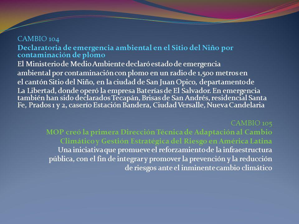 CAMBIO 104 Declaratoria de emergencia ambiental en el Sitio del Niño por contaminación de plomo El Ministerio de Medio Ambiente declaró estado de emer