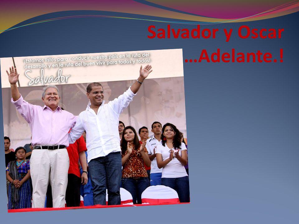 Salvador y Oscar …Adelante.!