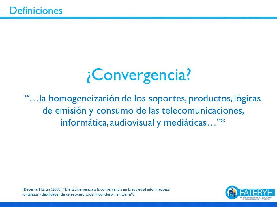 …la homogeneización de los soportes, productos, lógicas de emisión y consumo de las telecomunicaciones, informática, audiovisual y mediáticas…* *Becer